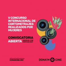 [Convocatoria abierta] Dona'm cine. V Concurso Internacional de Cortometrajes realizados por mujeres