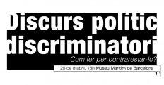 Confèrencia: DISCURS POLÍTIC DISCRIMINATORI Què fem per contrarestar-lo?