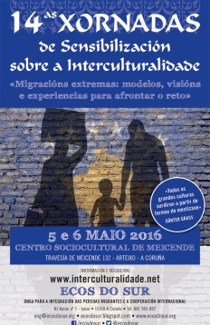 Jornadas de sensibilización sobre la interculturalidad. Migraciones extremas: modelos, visiones y experiencias para afrontar el reto