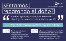 [Webinars] ¿ESTAMOS REPARANDO EL DAÑO? Justicia y prácticas restaurativas  en el abordaje de casos de odio y discriminación