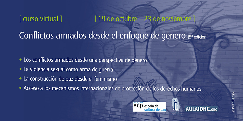 Los conflictos desde el enfoque de género: impactos diferenciados, construcción de paz y acceso a mecanismos internacionales de protección (5ª edición)