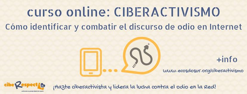 CIBERACTIVISMO: Cómo identificar y combatir el discurso de odio en Internet