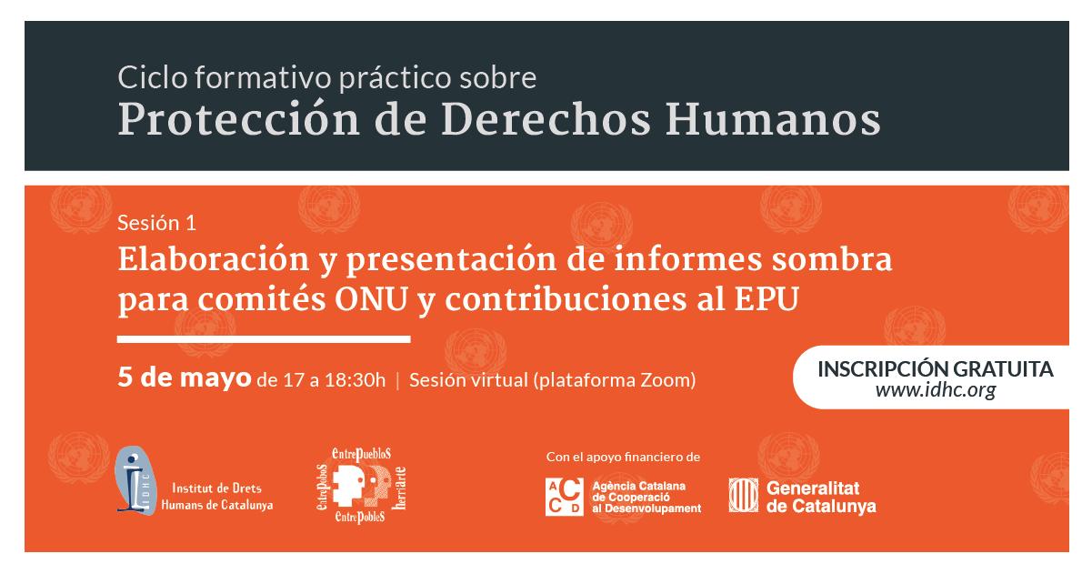 [Cicle formatiu pràctic sobre protecció de drets humans] Sessió I: Elaboració d'informes ombra per a EPU i Comités ONU