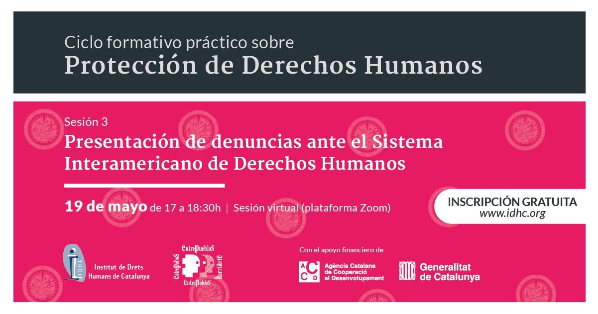 [Cicle formatiu pràctic sobre protecció de drets humans] Sessió III: Presentació de casos de vulneració i violació de DH davant el Sistema Interamericà de Drets Humans.