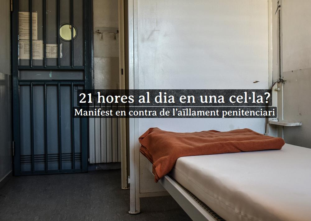 21 hores al dia en una cel·la? Manifest en contra de l'aïllament penitenciari