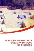 La Acción Humanitaria desde un enfoque de Derechos