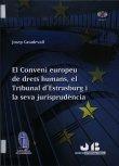 El Conveni Europeu de Drets Humans, el Tribunal d'Estrasburg i la seva jurisprudència