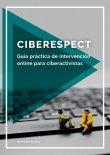 Ciberespect. Guía práctica de intervención en línea para ciberactivistas
