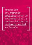 Reducción del espacio político para la sociedad civil y contención de la protesta social en España