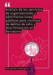 Anàlisi dels serveis d'organitzacions i administracions públiques per a víctimes de delictes d'odi i discriminació a Barcelona