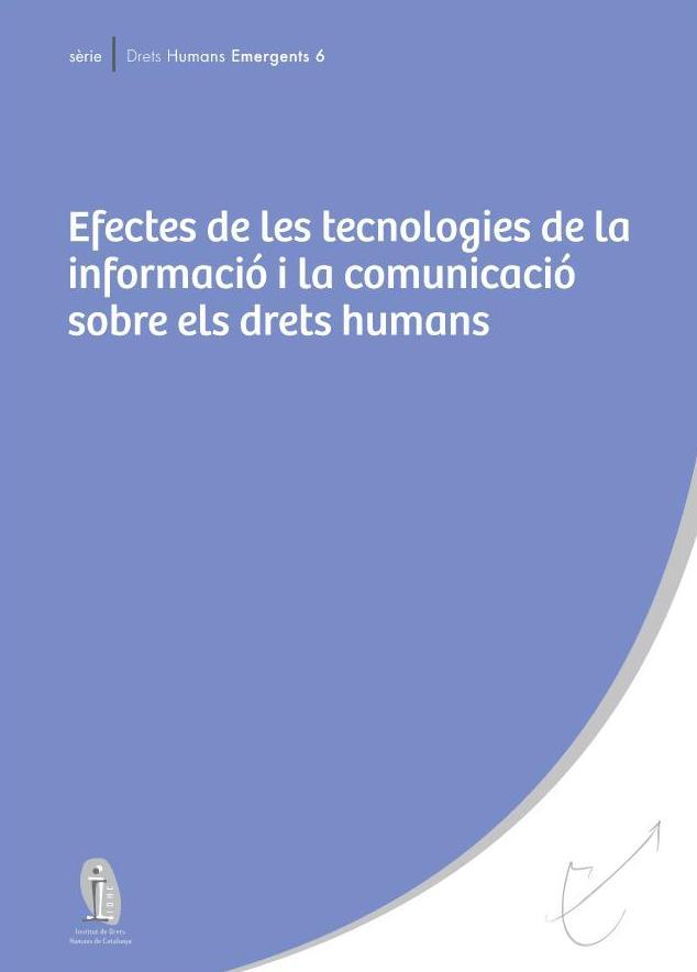 Serie de Derechos Humanos emergentes 6: Efectos de las tecnologías de la información y la comunicación sobre los derechos humanos
