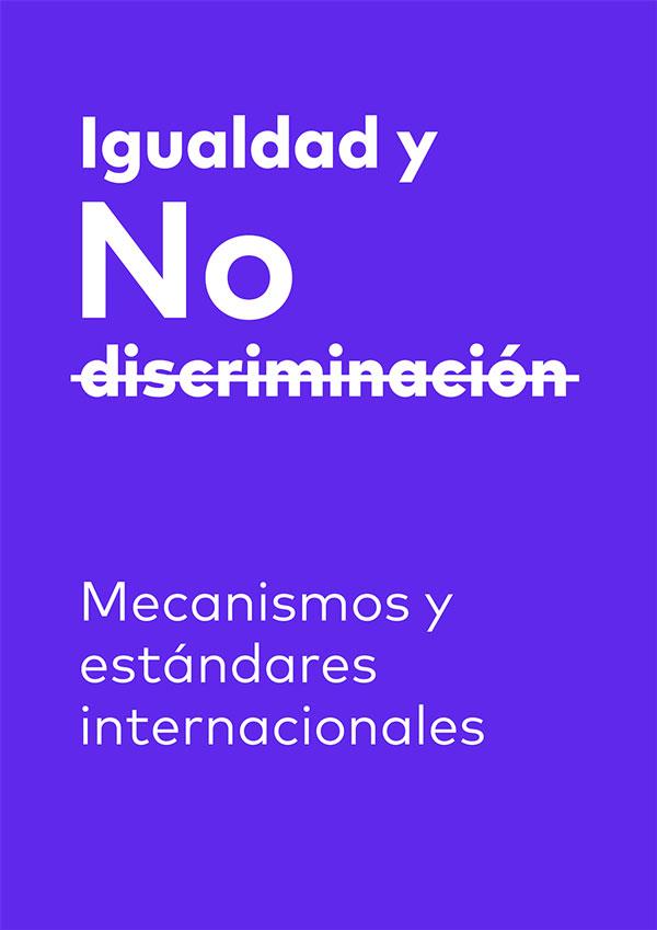 Igualdad y No Discriminación. Mecanismos y estándares internacionales