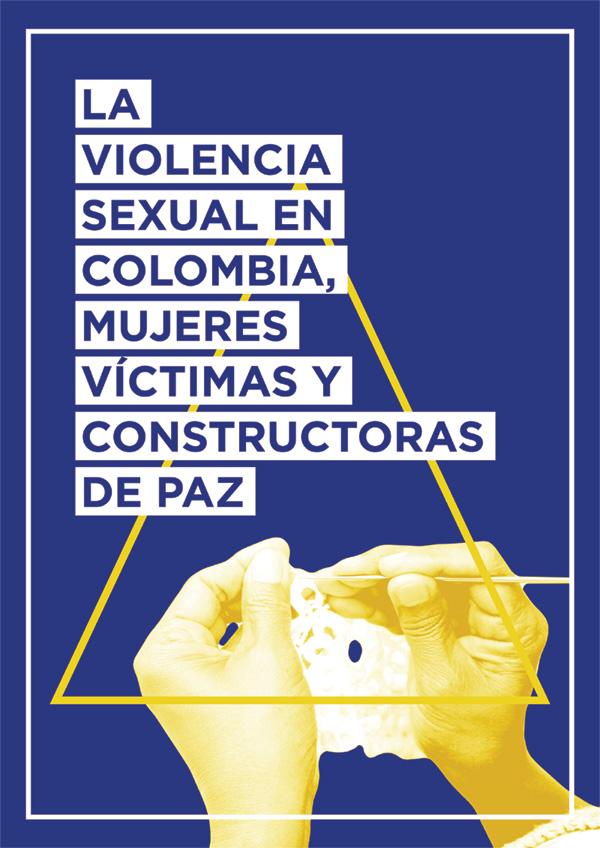 La violencia sexual en Colombia, mujeres víctimas y constructoras de paz