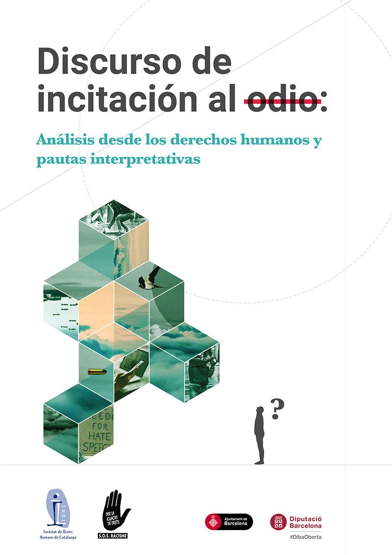 Discurs d'incitació a l'odi: Anàlisi des dels drets humans i pautes interpretatives