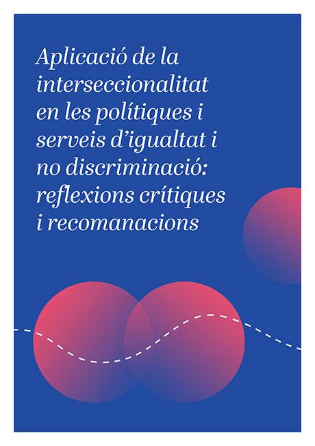 Aplicación de la interseccionalidad en las políticas y servicios de igualdad y no discriminación: reflexiones críticas y recomendaciones
