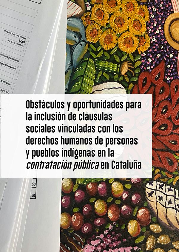 Obstáculos y oportunidades para la inclusión de cláusulas sociales vinculadas con los derechos humanos de personas y pueblos indígenas en la contratación pública en Cataluña