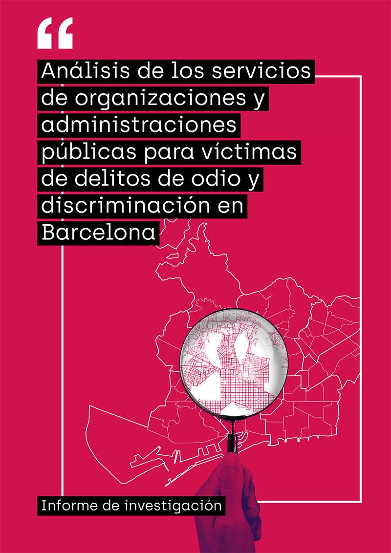 Análisis de los servicios de organizaciones y administraciones públicas para víctimas de delitos de odio y discriminación en Barcelona
