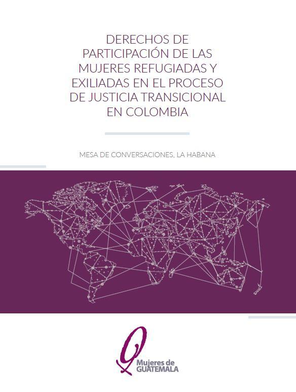 Derechos de participación de las mujeres refugiadas y exiliadas en el proceso de justicia transicional en Colombia